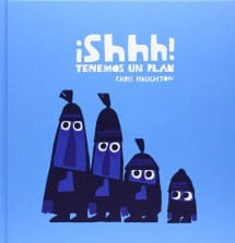 ¡Shhh! Tenemos un Plan, de Chris Haughton