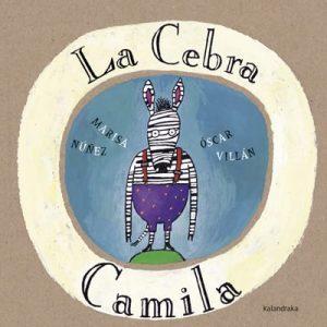 La Cebra Camila, de Marisa Núñez y Óscar Villán