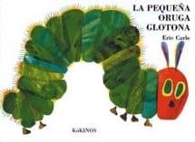 La Pequeña Oruga Glotona, de Eric Carle
