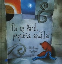 No es facil, pequeña ardilla, de Elisa Ramón y Rosa Osuna