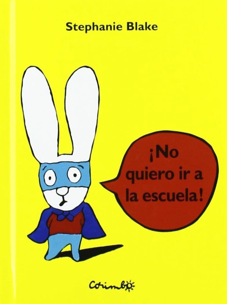 No quiero ir a la escuela, editorial Corimbo