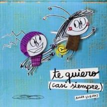 Te Quiero (Casi Siempre), de Anna Llenas