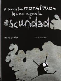 A Todos los Monstruos les da Miedo la Oscuridad, de Michael Escoffier y Kris di Giacomo (portada)