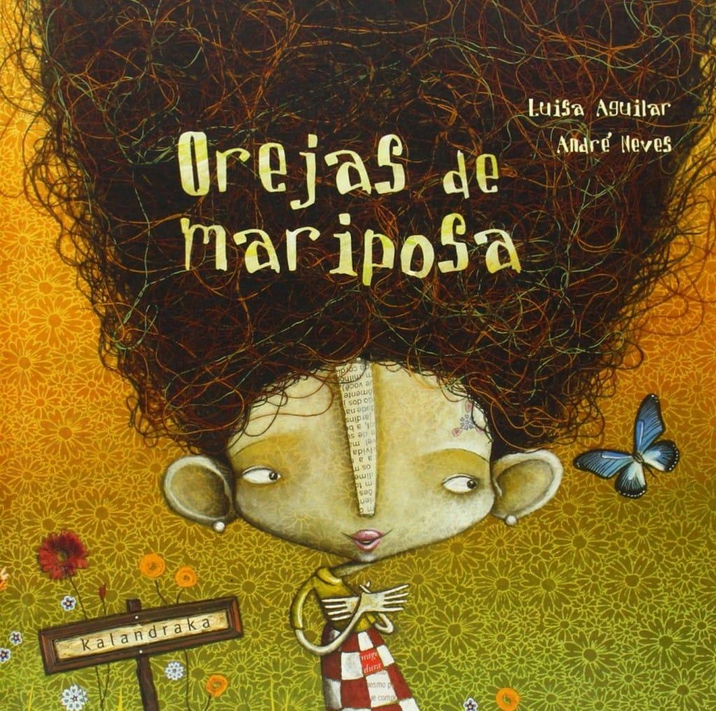 Orejas de Mariposa, de Luisa Aguilar y Andre Neves (portada)