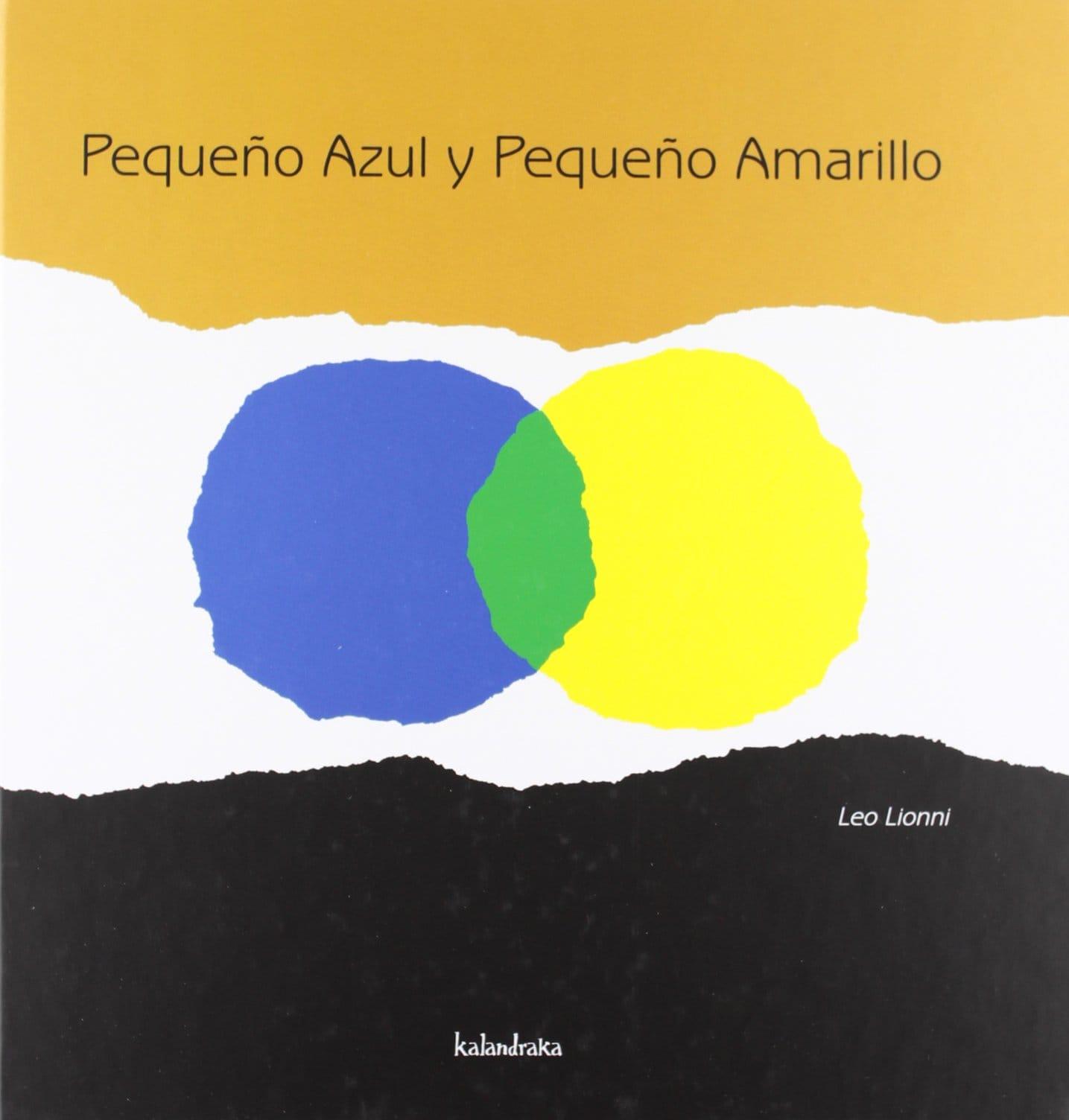 Pequeño Azul y Pequeño Amarillo, de Leo Lionni