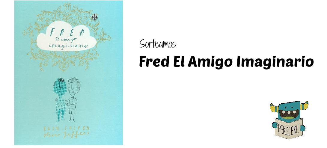 Sorteo Fred El Amigo Imaginario