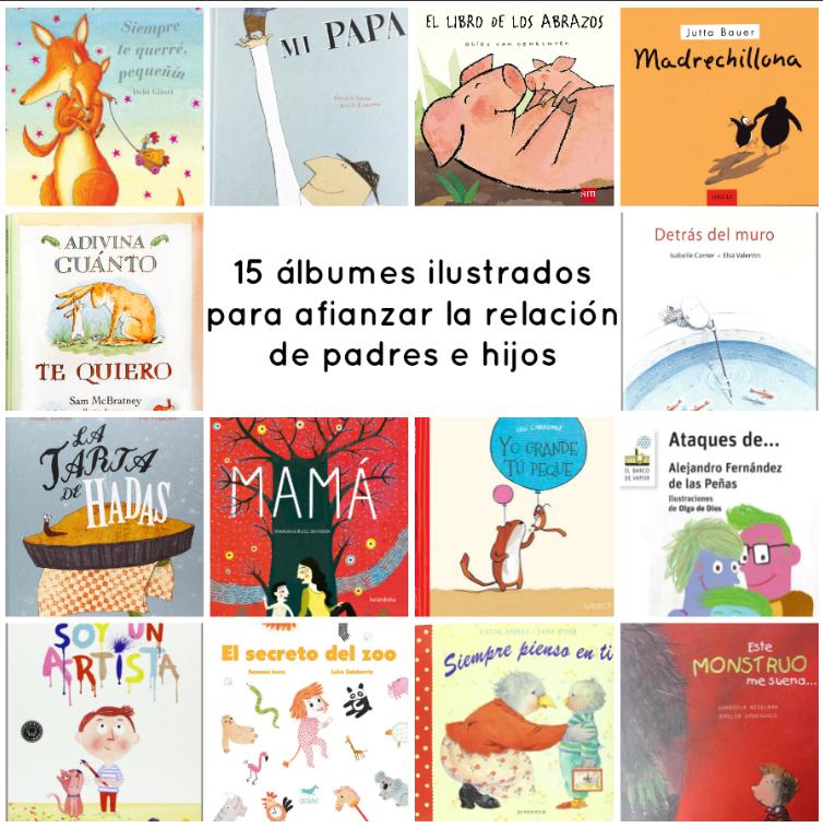 15 álbumes ilustrados para afianzar la relación de padres e hijos