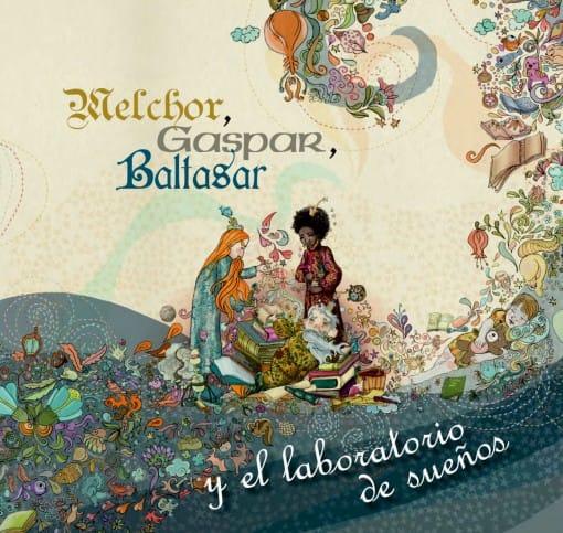 Melchor, Gaspar, Baltasar y el laboratorio de sueños (portada)