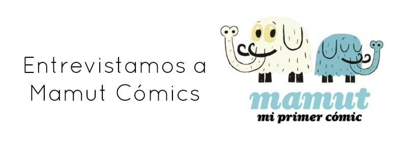 Entrevista Mamut Cómics