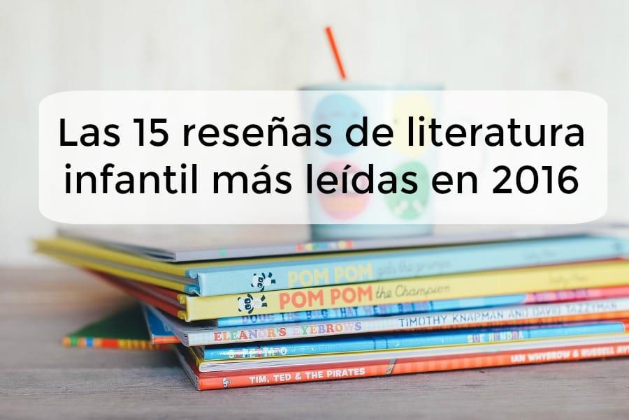 Las 15 reseñas de literatura infantil más leídas en 2016