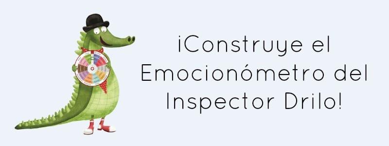 ¡Construye el Emocionómetro del Inspector Drilo!