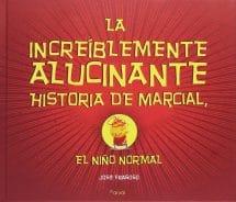 La increíblemente alucinante historia de Marcial, el niño normal (portada)