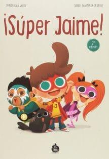 ¡Súper Jaime! - Cómic infantil de La Tribu ediciones (portada)