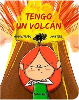 Tengo un volcán, de Míriam Tirado y Joan Turu