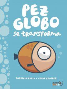 Pez Globo se transforma (portada)