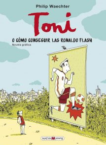 Toni o cómo conseguir las Ronaldo Flash (portada)