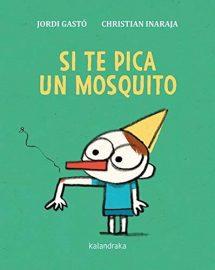 Si te pica un mosquito, de Jordi Gastó y Christian Inaraja - Pekeleke