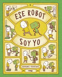 Ese robot soy yo (portada)