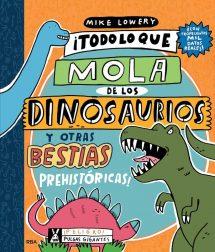 Todo lo que mola de los dinosaurios y otras bestias prehistóricas (portada)
