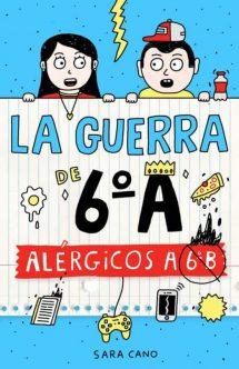 La guerra de 6º A: Alérgicos a 6º B (portada)